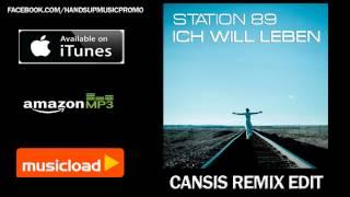 Station 89 - Ich Will Leben (Cansis Remix Edit) /// VÖ: 12.06.2009