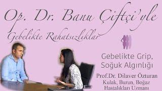 Kış Aylarında Gebelik (Grip, Soğuk Algınlığı) - Prof.Dr. Dilaver Özturan