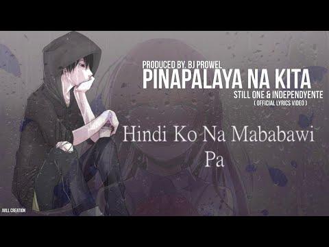 Pinapalaya na kita (Part 2) - Still one & Independyente (Official Lyrics Video)