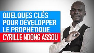Réflexion spirituelle : Quelques clés pour développer le prophétique (Cyrille Ndong Assou)
