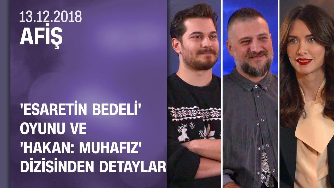 'Esaretin Bedeli' oyunu ve 'Hakan: Muhafız' dizisinden detaylar - Afiş 13.12.2018 Perşembe