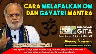 Bhagavad Gita 17.23-24: Cara Melafalkan Om dan Gayatri Mantra