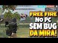AGORA SIM! FREE FIRE NO PC SEM BUG DA MIRA - COMO JOGAR