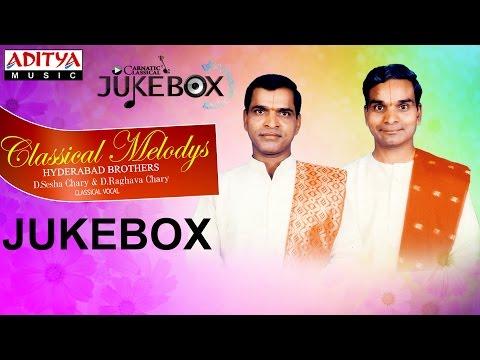 Classical Melodys Jukebox II Hyderabad Brothers (D.Seshachari, D.Raghavachari) II Classical Songs