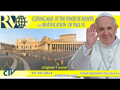 October 19 - Holy Mass for the conclusion of the Synod and Beatification of Pope Paul VI.