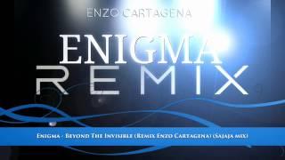 Enigma - Beyond The Invisible (Remix Enzo Cartagena) (Sajaja mix)
