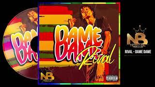RIVAL - Dame Dame (Officiel 2k21 Audio) NB PRODUCTION