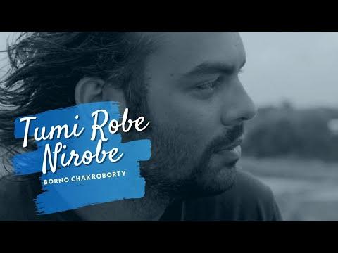 Tumi robe nirobe by Borno | Rabindra sangeet | Borno chakroborty | Romantic rabindra sangeet songs