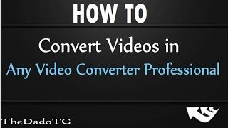 Video ★How to Convert Videos in Any Video Converter Professional Tutorial (TEST) ★ 2016 download MP3, 3GP, MP4, WEBM, AVI, FLV Juli 2018