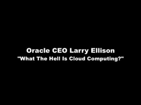 Larry Ellison - What The Hell Is Cloud Computing?