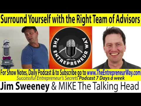 009 Surround Yourself with the Right Team of Advisors with Jim Sweeney & 'Mike' The Ultimate Talking