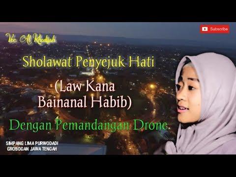 Law Kana Bainanal Habib Al Khodijah Sholawat Penyejuk Hati