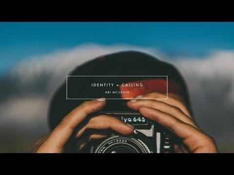 Identity = Calling | Abi Mcilrath