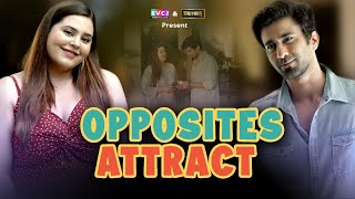 Opposites Attract | Ft. Ambrish Verma & Anusha Mishra | RVCJ
