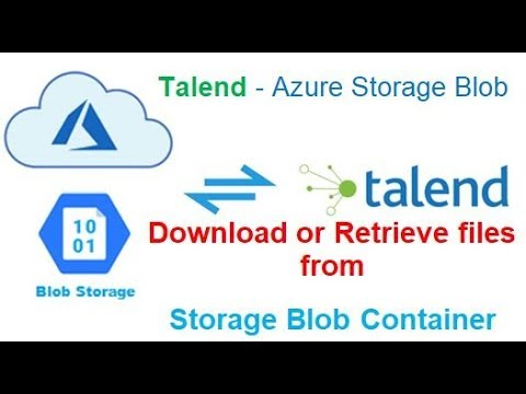 Talend ETL - Download Or Retrieve Files from Azure Blob Storage Container