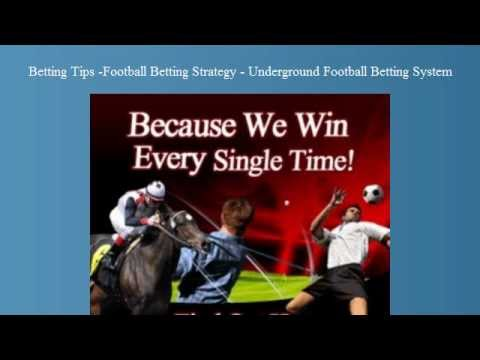 Betting Tips -Football Betting Strategy - Underground Football Betting System