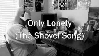 Only Lonely (The Shovel Song) - Nine Times Blue (OFFICIAL VIDEO)