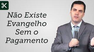 """""""Não Existe Evangelho Sem o Pagamento"""" - Leandro Lima"""