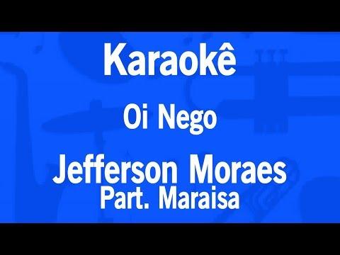 Karaokê Oi Nego - Jefferson Moraes Part Maraisa