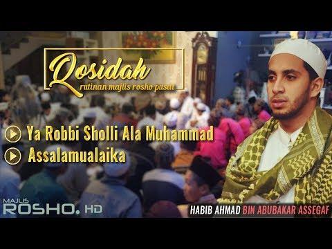 Ya Robbi Sholli ala Muhammad - Assalamualaika | HABIB AHMAD BIN ABUBAKAR ASSEGAF