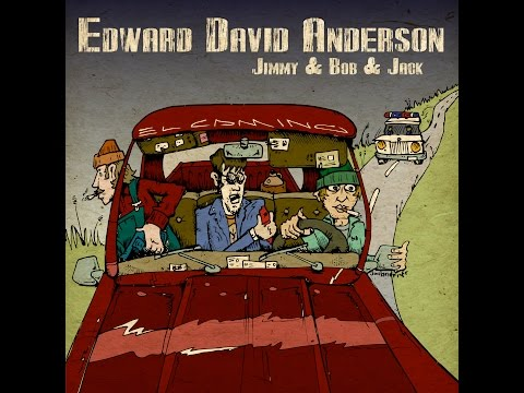 Jimmy & Bob & Jack by Edward David Anderson (w/LYRICS)