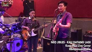 Download lagu Neo Jibles - Kau Datang Lagi (Koes Plus)
