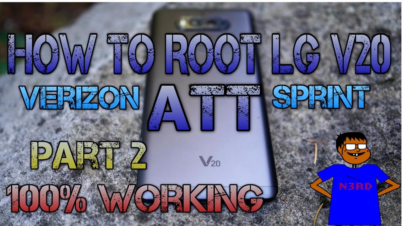 How To Root LG V20 ATT, SPRINT, VERIZON, F800L Part 2