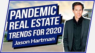 Pandemic Real Estate Trends for 2020 - Jason Hartman