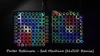 Porter Robinson - Sad Machine (KLOUD Remix) Launchpad Collab Project File