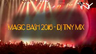 Magic Bash 2016 - Dj TNY Mix