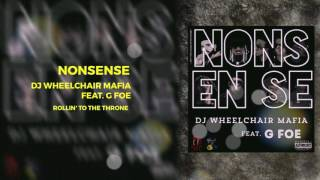 DJ Wheelchair Mafia - Nonsense (feat. G Foe)