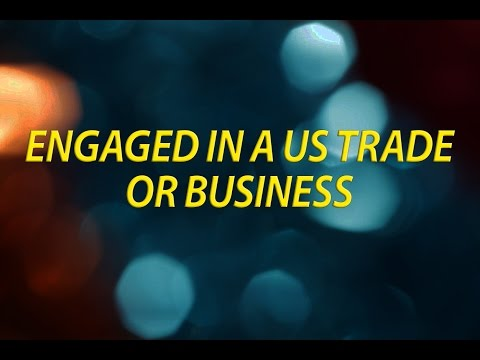 Engaged in a US Trade or Business
