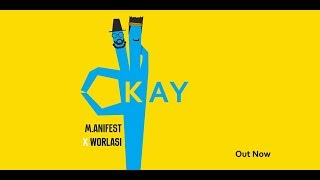 M.anifest x Worlasi - Okay