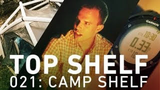 Top Shelf: the high-tech guide to camping and the great outdoors