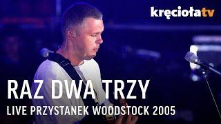 Raz Dwa Trzy na Przystanku Woodstock 2005 - koncert w CAŁOŚCI