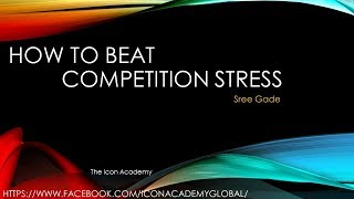 How to beat Competition Stress