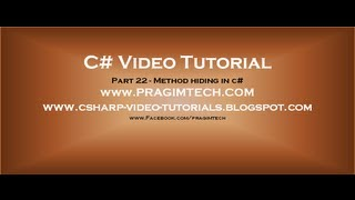 Part 22 - C# Tutorial - Method hiding in c#.avi