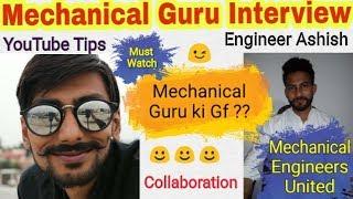 1) Mechanical Guru Interview ~ Collaboration    Mechanical Engineers talk ~ Hindi