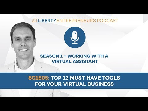 S01E05: Top 13 Must Have Tools for Your Virtual Business