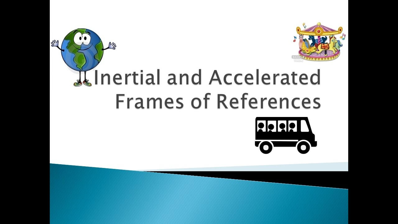 What is Inertial and Non-inertial Frame of Reference? - YouTube