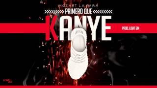 Mozart La Para - Primero Que Kanye (Audio)