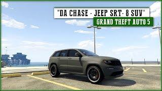 Da Chase E03 | Jeep SRT-8 SUV | GTA 5 PC.