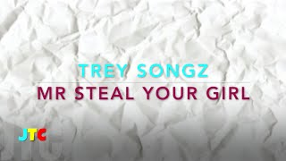 Trey Songz - Mr Steal Your Girl (Lyrics)
