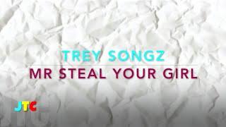 Trey Songz - Mr Steal Your Girl (Lyrics)