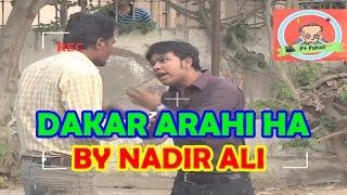 Dakar Arahi Hay Prank by Nadir Ali - #P4Pakao