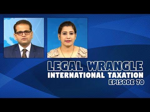Legal Wrangle   International Taxation   Episode 70