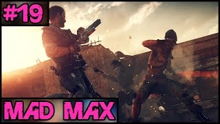 Mad Max 100% Complete - Part 19 - PC Gameplay Walkthrough - 1080p 60fps