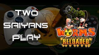 Two Saiyans Play: Worms Reloaded