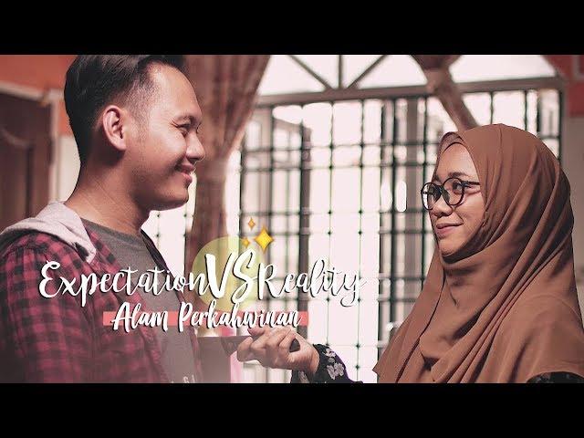 Expectation vs Reality Alam Perkahwinan Be Like