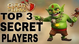 Top 3 Secret Players in clash of clans !!